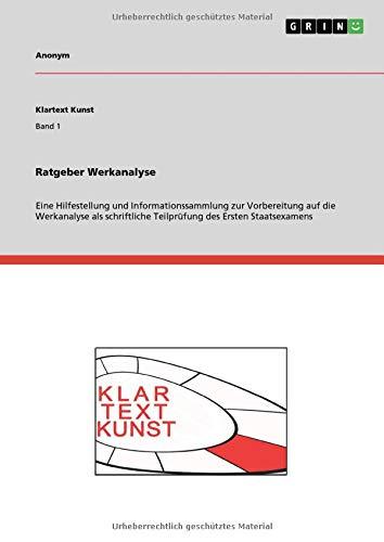 Ratgeber Werkanalyse: Eine Hilfestellung und Informationssammlung zur Vorbereitung auf die Werkanalyse als schriftliche Teilprüfung des Ersten Staatsexamens