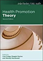 Health Promotion Theory (Understanding Public Health) by Unknown(2013-10-04)