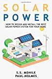 Solar Power for Beginners: How to Design and Install the Best Solar Power System for Your Home (DIY Solar Power)