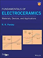 Fundamentals of Electroceramics: Materials, Devices, and Applications