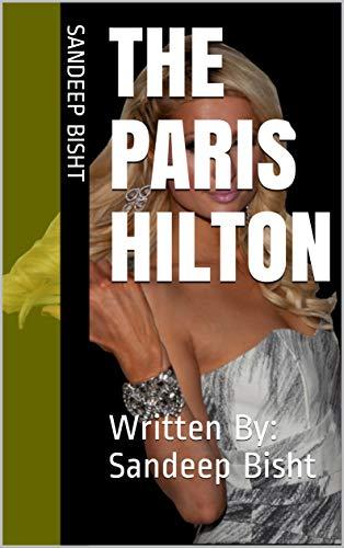 The Paris Hilton: Written By: Sandeep Bisht (Erotic Novel Book 157359735) (English Edition)
