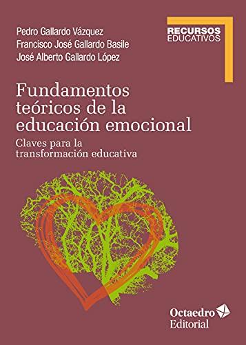 Fundamentos teóricos de la educación emocional: Claves para la transformación educativa (Recursos Educativos)