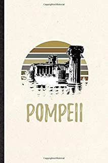 Pompeii: Funny Lined Notebook Journal To Write For Researcher Historian, Italy Ruins Visitor, Inspirational Saying Unique ...