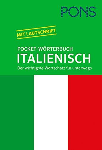 PONS Pocket-Wörterbuch Italienisch: Italienisch-Deutsch / Deutsch-Italienisch. Der wichtigste Wortschatz für unterwegs.: Der wichtigste Wortschatz für ... wichtigsten 18.000 Stichwörter und Wendungen