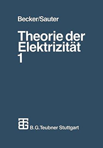 Theorie der Elektrizität, Bd.1, Einführung in die Maxwellsche Theorie, Elektronentheorie, Relativitätstheorie