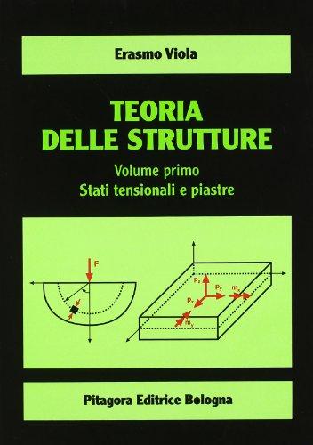 Teoria delle strutture. Stati tensionali e piastre (Vol. 1)