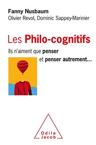 Les Philo-cognitifs: Ils n'aiment que penser et penser autrement… (OJ.PSYCHOLOGIE) (French Edition)