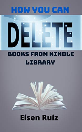 How you can delete books from kindle library (English Edition)