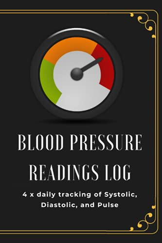 Blood Pressure Readings Log: Two Years of Blood Pressure Management for Seniors, Caregivers. 4 x dai