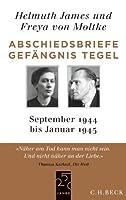 Abschiedsbriefe Gefaengnis Tegel: September 1944 - Januar 1945