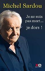 Je ne suis pas mort... je dors ! de Michel Sardou