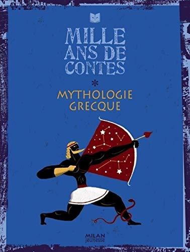 Mille ans de contes Mythologie grecque: Mythologie grecque