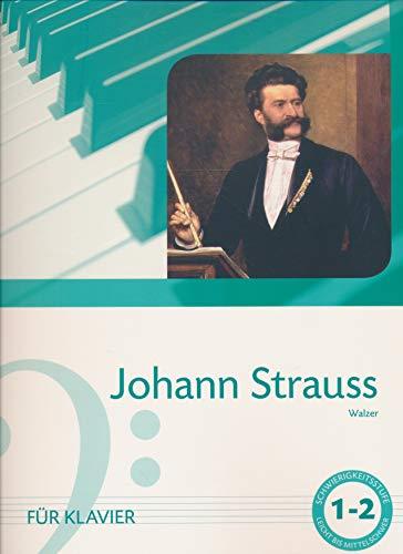 Johann Strauss - Walzer - Für Klavier - Schwierigkeitsstufe 1-2 (leicht bis mittelschwer)