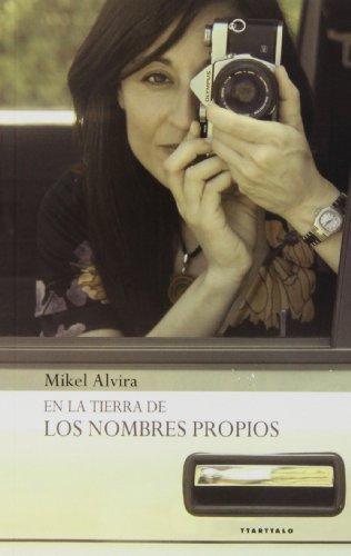 En la tierra de los nombres propios de Mikel Alvira
