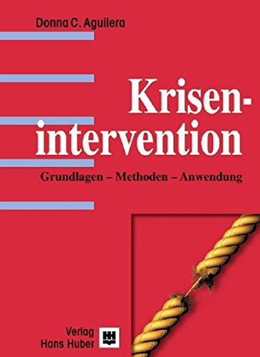 Krisenintervention: Grundlagen - Methoden - Anwendung