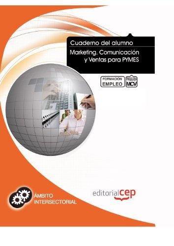 Cuaderno del Alumno Marketing, Comunicación y Ventas para PYMES. Formación para el Empleo (Colección 1393)