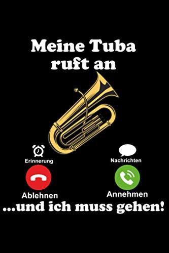 Meine Tuba ruft an & ich muss gehen! Sousaphon Sousafon: DIN A5 Liniert 120 Seiten / 60 Blätter Notizbuch Notizheft Notiz-BlockTuba Instrument Tubaspieler Tubist Geschenke Motiv