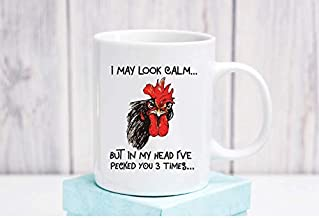 I May Look Calm But In My Head I've Pecked You 3 Times Rooster Ceramic Coffee Mug Funny Tea Cup 11 oz