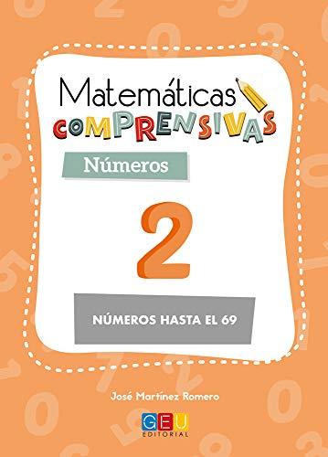 Matemáticas comprensivas. Números 2 / Editorial GEU / 1º Primaria / Aprendizaje de los números / Recomendado como apoyo (Niños de 6 a 7 años)