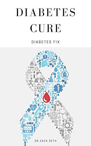 Diabetes Cure: Diabetes Fix (English Edition)