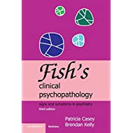 Fish's Clinical Psychopathology: Signs and Symptoms in Psychiatry
