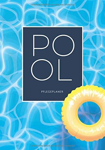 Pool Pflegeplaner: Für die Pflege und Instandhaltung Ihres Swimming Pools | 30 Wochen Saison | Übersichtliche Checklisten mit den wichtigsten Pflegeschritten