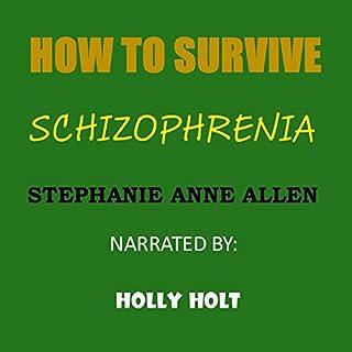 How to Survive Schizophrenia audiobook cover art