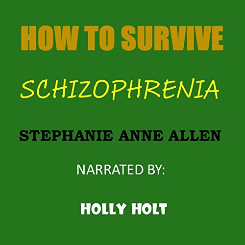 How to Survive Schizophrenia audiobook cover art