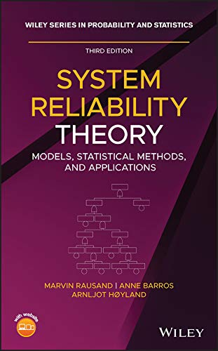 Compare Textbook Prices for System Reliability Theory: Models, Statistical Methods, and Applications, Third Edition Wiley Series in Probability and Statistics 3 Edition ISBN 9781119373520 by Rausand, Marvin,Barros, Anne,Hoyland, Arnljot