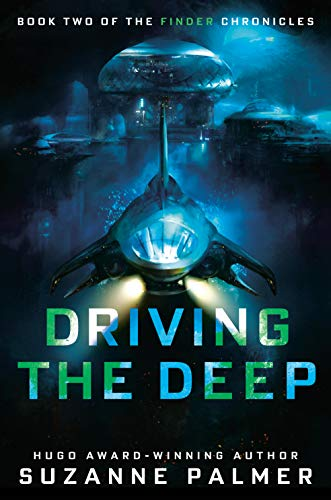Driving the Deep (The Finder Chronicles Book 2)