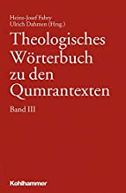 Theologisches Worterbuch Zu Den Qumrantexten. Band 3