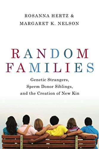 Compare Textbook Prices for Random Families: Genetic Strangers, Sperm Donor Siblings, and the Creation of New Kin 1 Edition ISBN 9780197519981 by Hertz, Rosanna