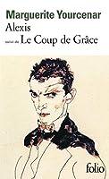 Alexis Ou Le Traite Du Vain Combat: Le Coup De Grace (Collection Folio)