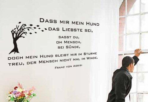 blattwerk-design Wandtattoo, DASS Mir Mein Hund das Liebste sei, Franz von Assisi, Hund, Größe ca. 450 mm x 210 mm (M070 Schwarz)