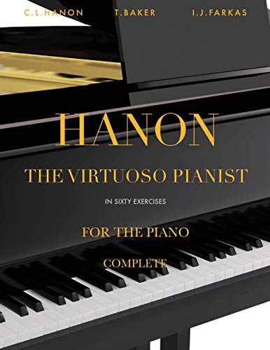 Hanon: The Virtuoso Pianist in Sixty Exercises, Complete: Piano Technique [Revised Edition]