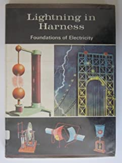 Lightning In Harness: Foundations Of Electricity