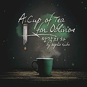 A Cup of Tea for Oblivion