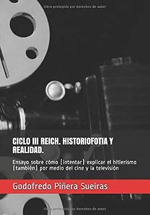 CICLO III REICH. HISTORIOFOTIA Y REALIDAD.: Ensayo sobre cómo (intentar) explicar el hitlerismo (también) por medio del cine y la televisión
