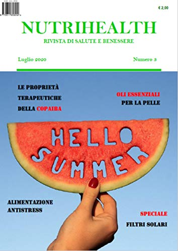 Nutrihealth Luglio 2020 Nutrihealth Rivista Di Salute E Benessere Ebook Roberta Graziano Amazon It Kindle Store