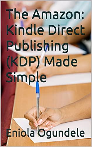The Amazon: Kindle Direct Publishing (KDP) Made Simple (English Edition)