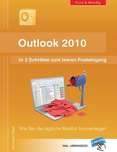 Outlook 2010: In 3 Schritten zum leeren Posteingang: Wie Sie die tägliche Mailflut trockenlegen