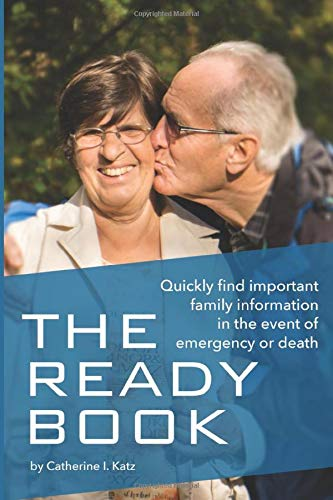 The Ready Book: Quickly find important family information in the event of emergency or death