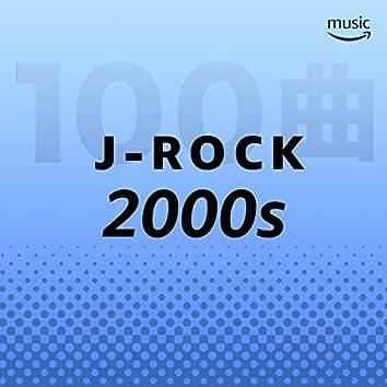 2000年代 J-ROCK 100曲