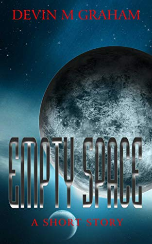 Empty Space (A Science Fiction Short Story) (English Edition)