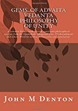 GEMS of Advaita Vedanta - philosophy of unity: A Sanskrit Reader with selected significant philosophical excerpts from the Upanishads, Bhagavad Gita, ... Word by word transliteration and translation.