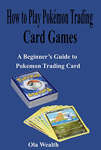 How to Play Pokémon Trading Card Game: A Beginner's Guide to Pokemon Trading Card
