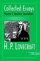 Collected Essays of H. P. Lovecraft, Vol. 1: Amateur Journalism by H. P. Lovecraft(2004-04-01)