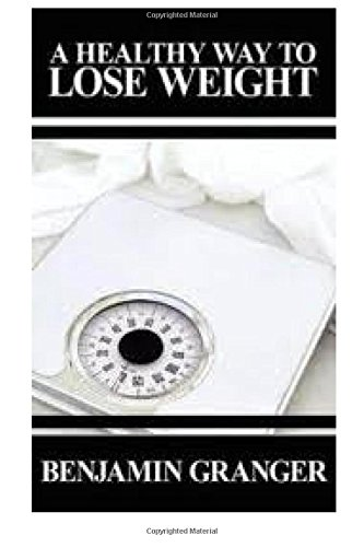 Book: A Healthy Way to Lose Weight by Benjamin Granger