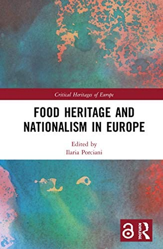 Food Heritage and Nationalism in Europe Critical Heritages of Europe product image