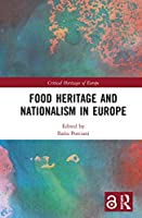 Food Heritage and Nationalism in Europe (Critical Heritages of Europe)